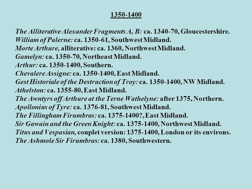 1350-1400 The Alliterative Alexander Fragments A, B: ca.