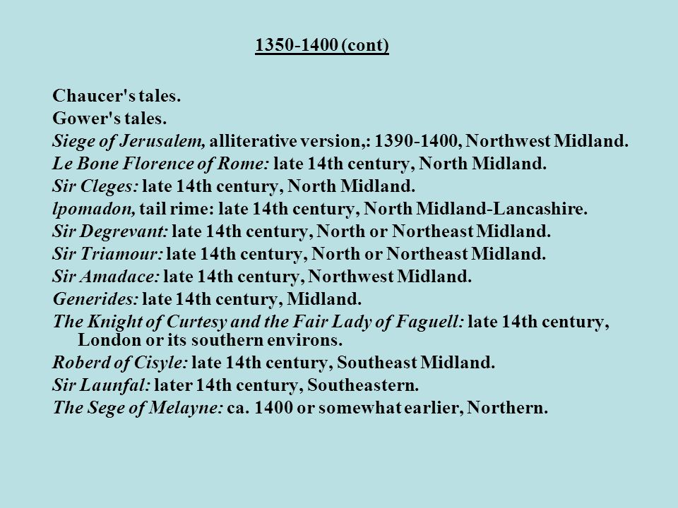 1350-1400 (cont) Chaucer s tales. Gower s tales.