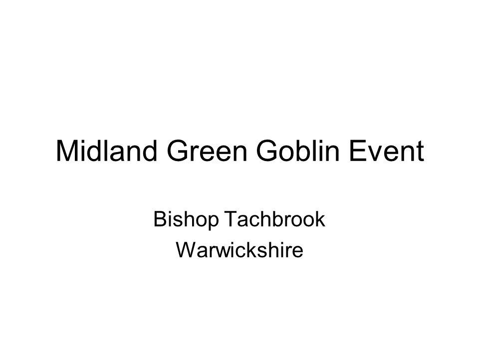 Midland Green Goblin Event Bishop Tachbrook Warwickshire