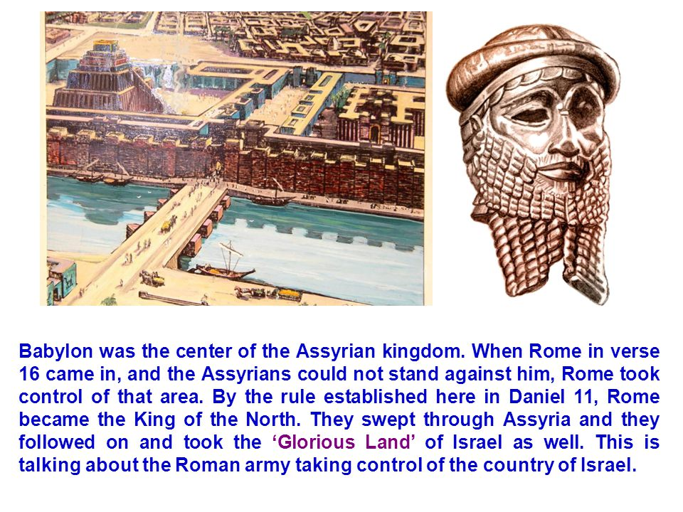 Babylon was the center of the Assyrian kingdom.