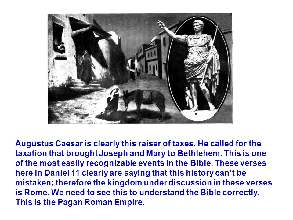 Augustus Caesar is clearly this raiser of taxes.