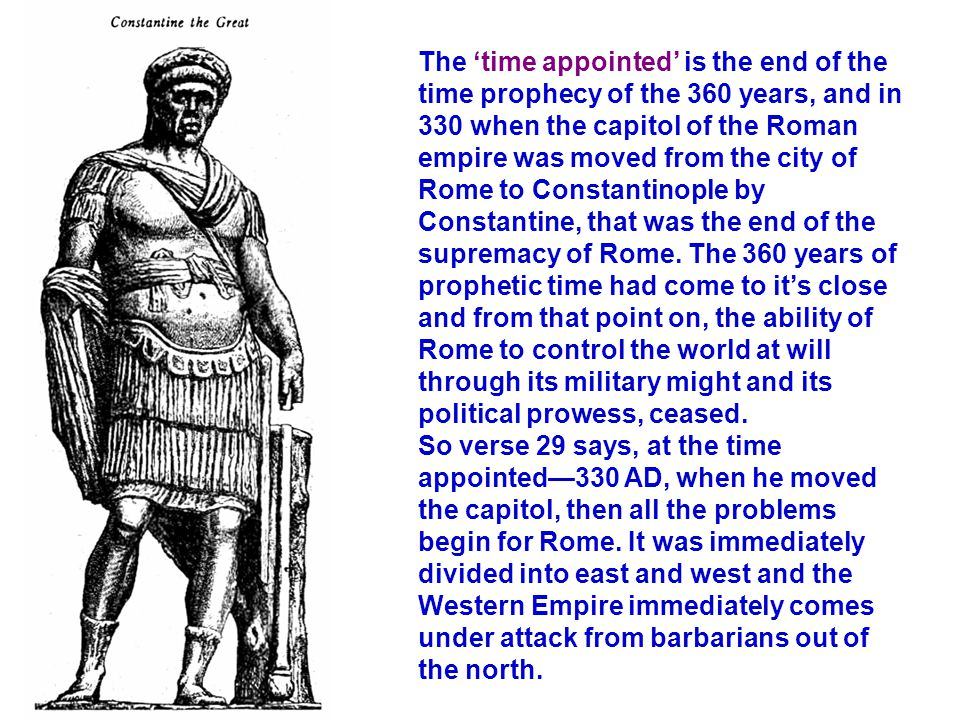 The 'time appointed' is the end of the time prophecy of the 360 years, and in 330 when the capitol of the Roman empire was moved from the city of Rome to Constantinople by Constantine, that was the end of the supremacy of Rome.
