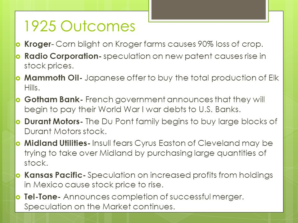 1925 Outcomes  Kroger - Corn blight on Kroger farms causes 90% loss of crop.