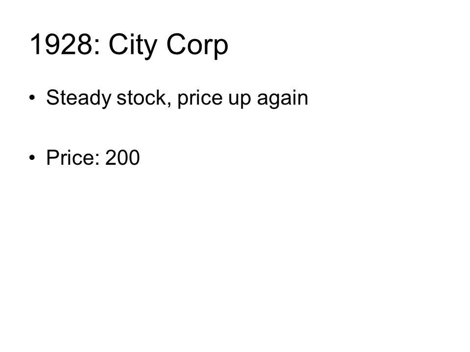 1928: City Corp Steady stock, price up again Price: 200