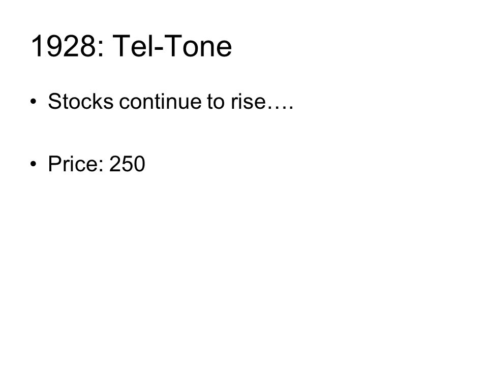 1928: Tel-Tone Stocks continue to rise…. Price: 250