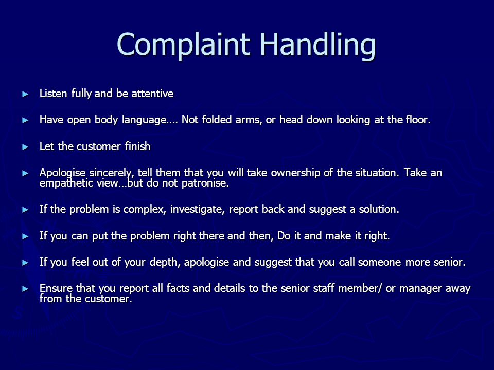 Complaint Handling ► Listen fully and be attentive ► Have open body language….