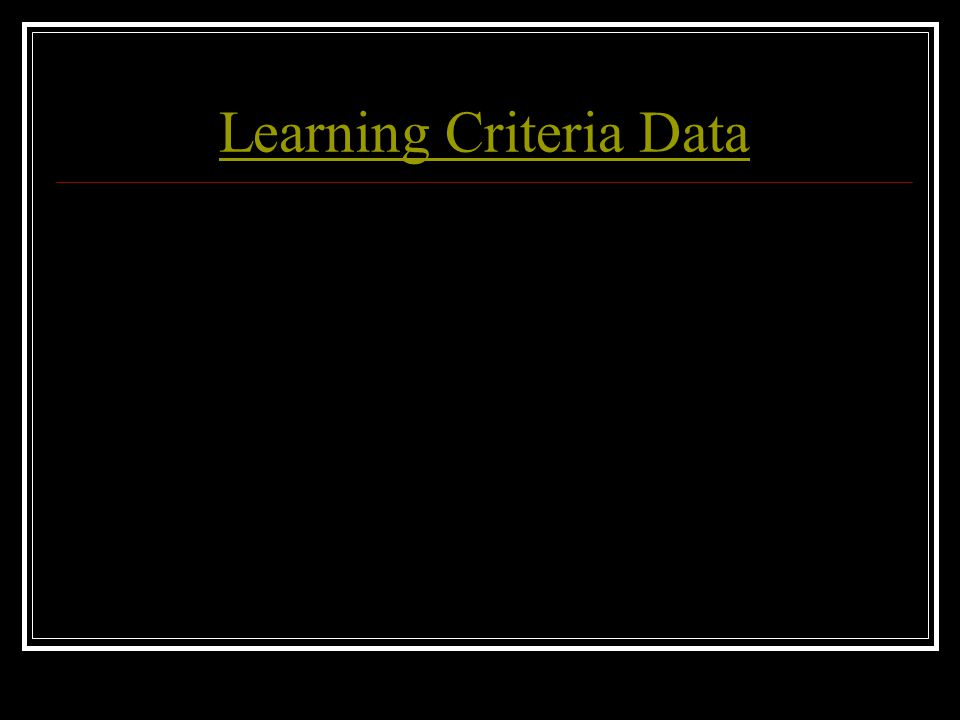Learning Criteria Data