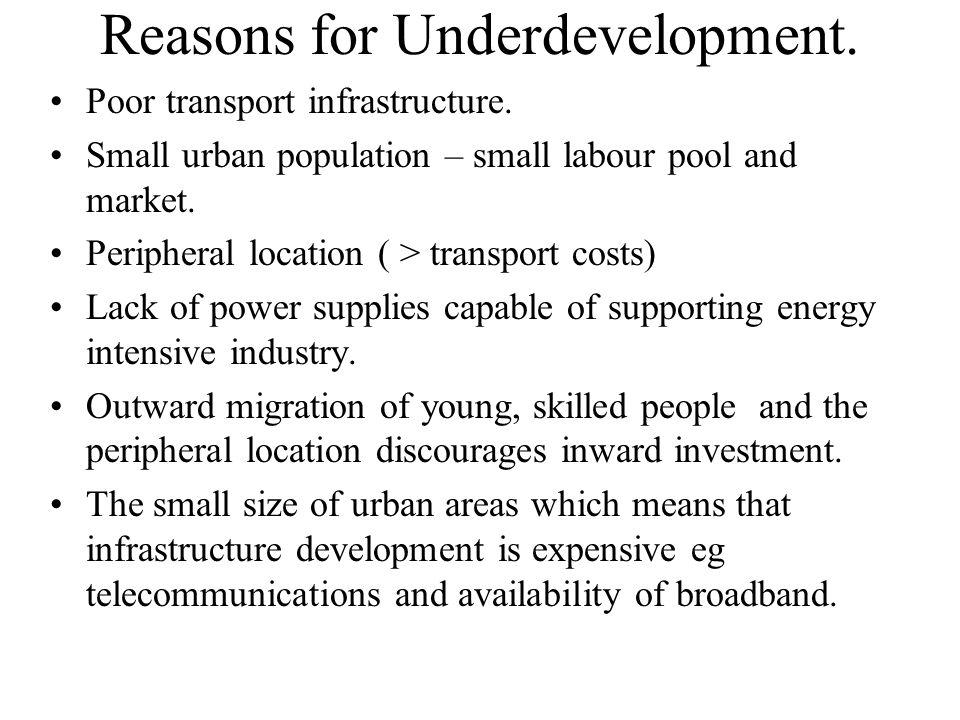 Reasons for Underdevelopment.Poor transport infrastructure.