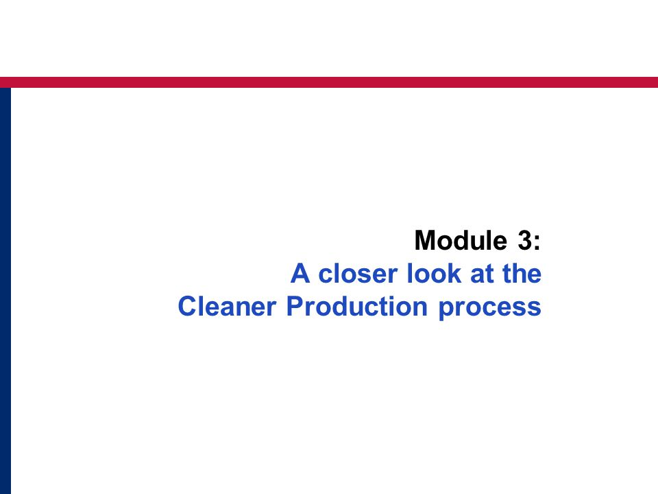 Module 3: A closer look at the Cleaner Production process