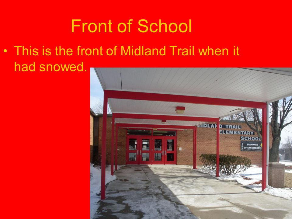Front of School This is the front of Midland Trail when it had snowed.