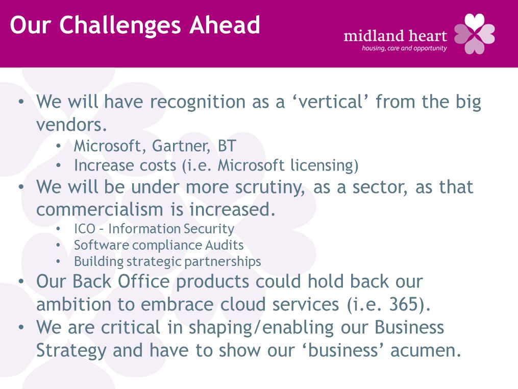 Our Challenges Ahead We will have recognition as a 'vertical' from the big vendors.