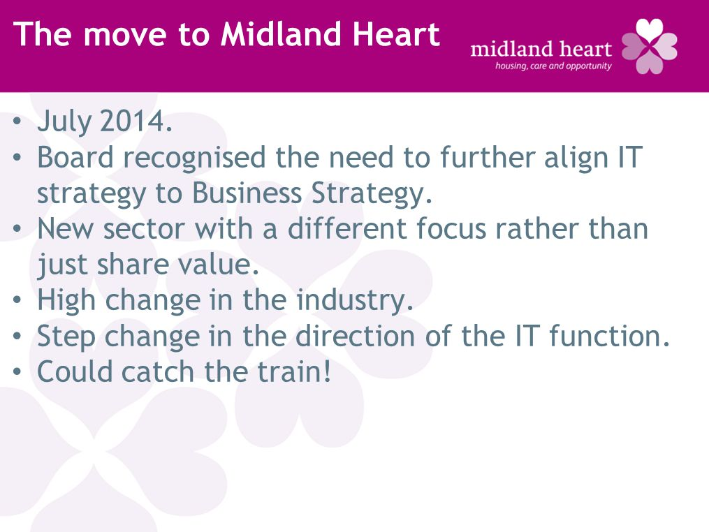 The move to Midland Heart July 2014.
