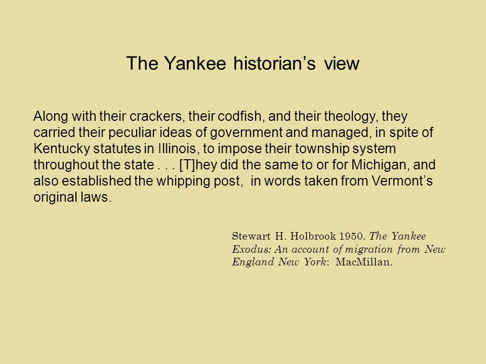 A Yankee view of the Midland In McLean County, Illinois, the Northerner thought of the Southerner as a lean, lank, lazy creature, burrowing in a hut, and rioting in whiskey, dirt and ignorance --History of McLean County 1879:97