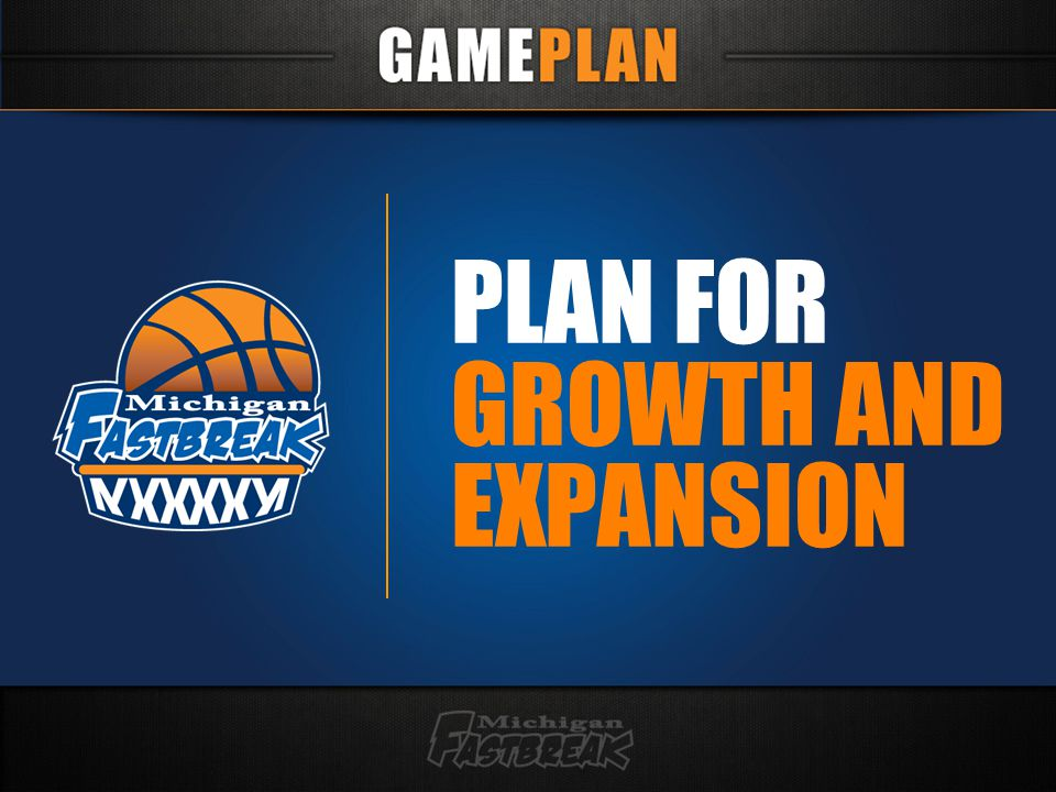 PLAN FOR GROWTH AND EXPANSION