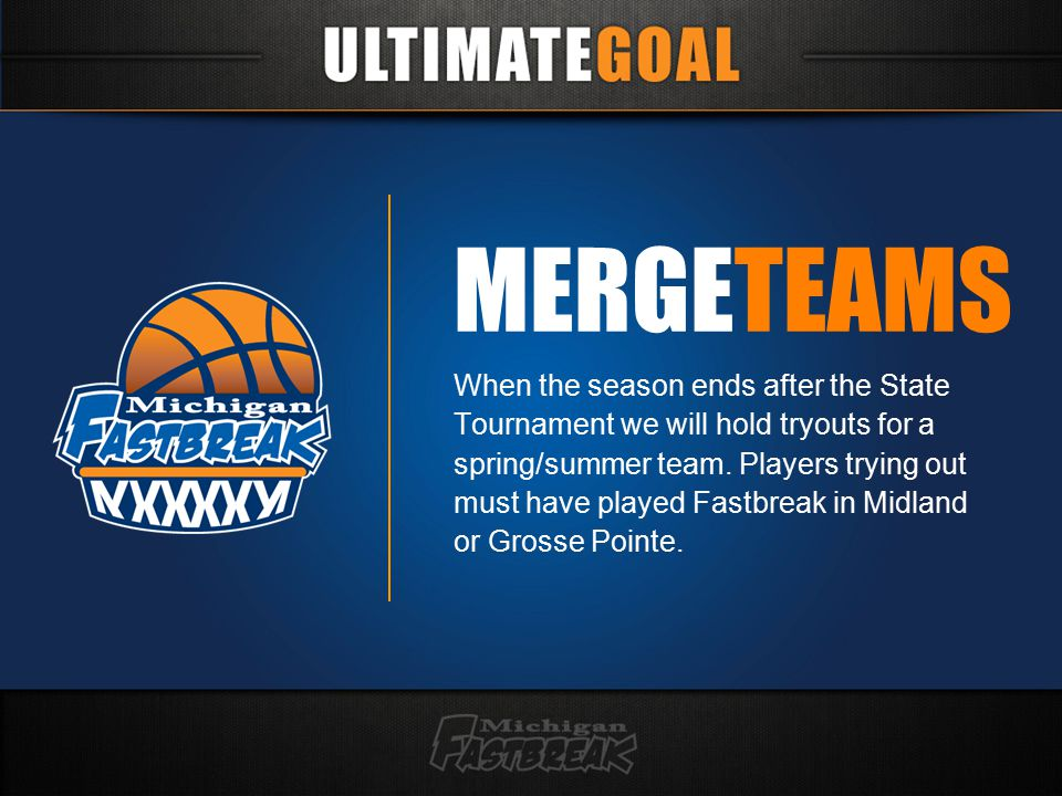MERGETEAMS When the season ends after the State Tournament we will hold tryouts for a spring/summer team.
