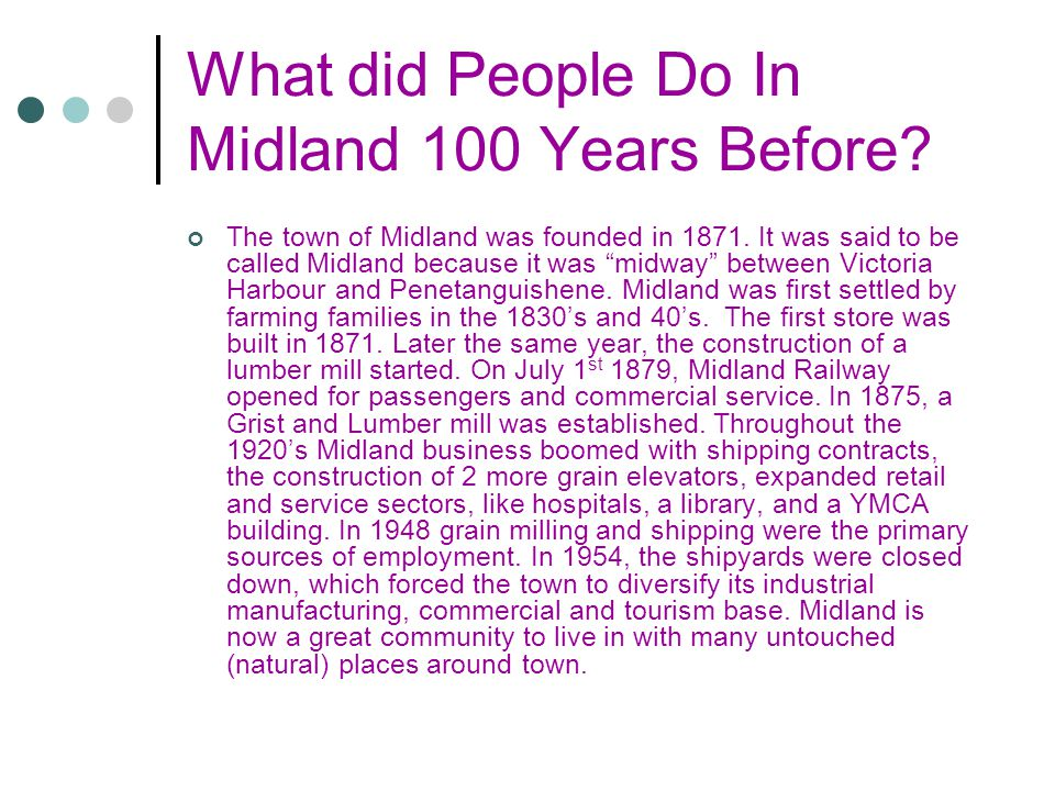 What did People Do In Midland 100 Years Before. The town of Midland was founded in 1871.