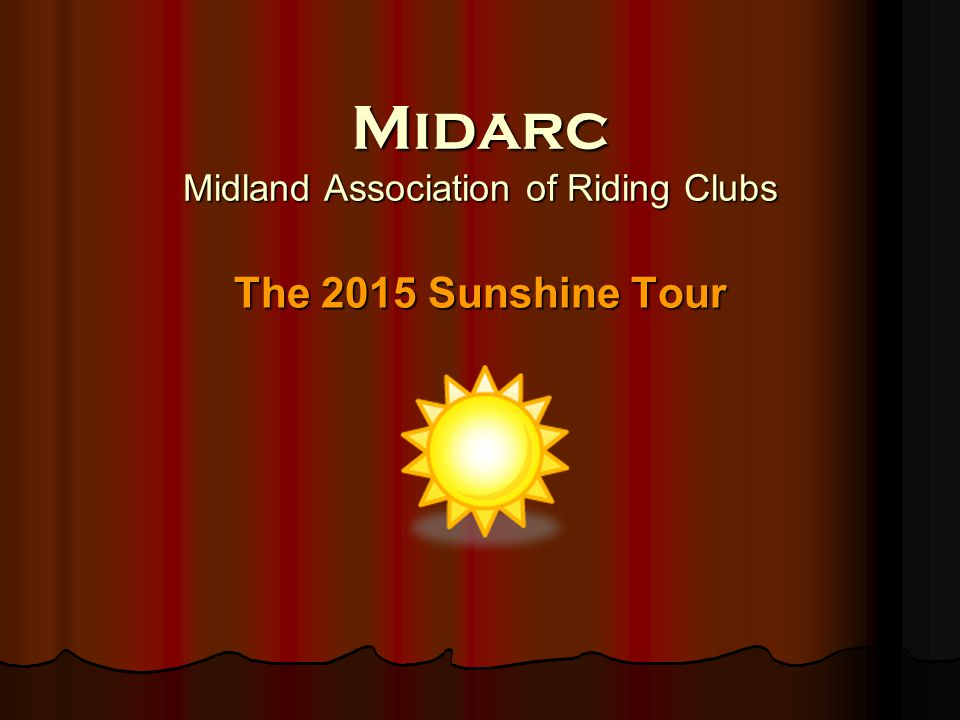 Midarc Midland Association of Riding Clubs The 2015 Sunshine Tour