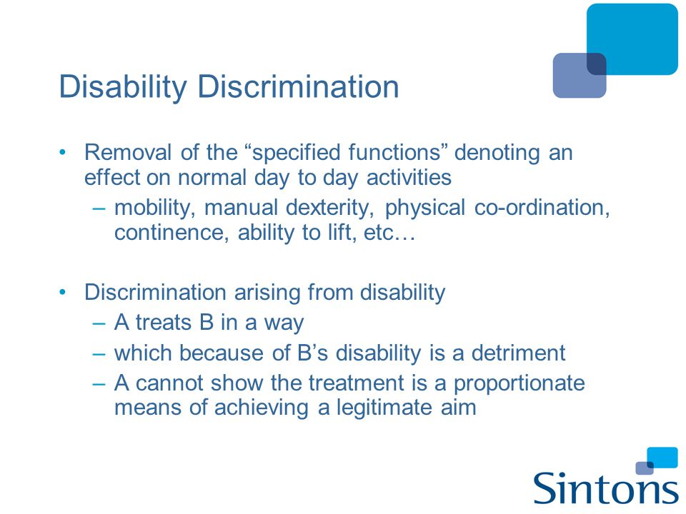 "Disability Discrimination Removal of the ""specified functions"" denoting an effect on normal day to day activities –mobility, manual dexterity, physica"