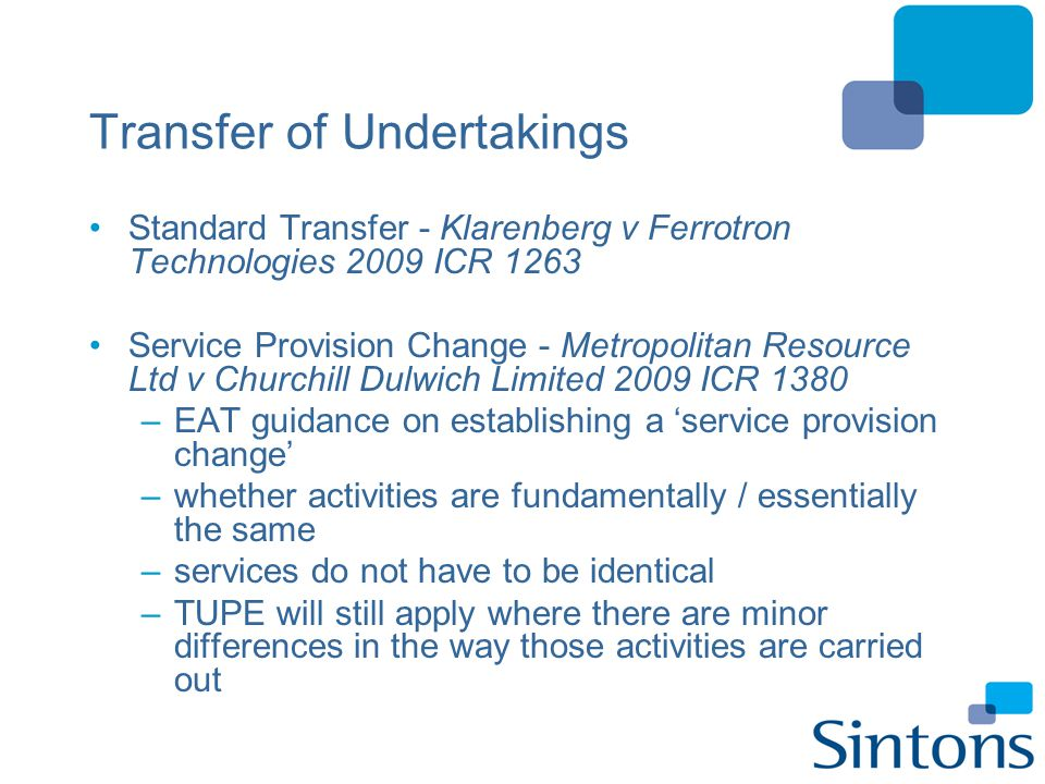 Transfer of Undertakings Standard Transfer - Klarenberg v Ferrotron Technologies 2009 ICR 1263 Service Provision Change - Metropolitan Resource Ltd v