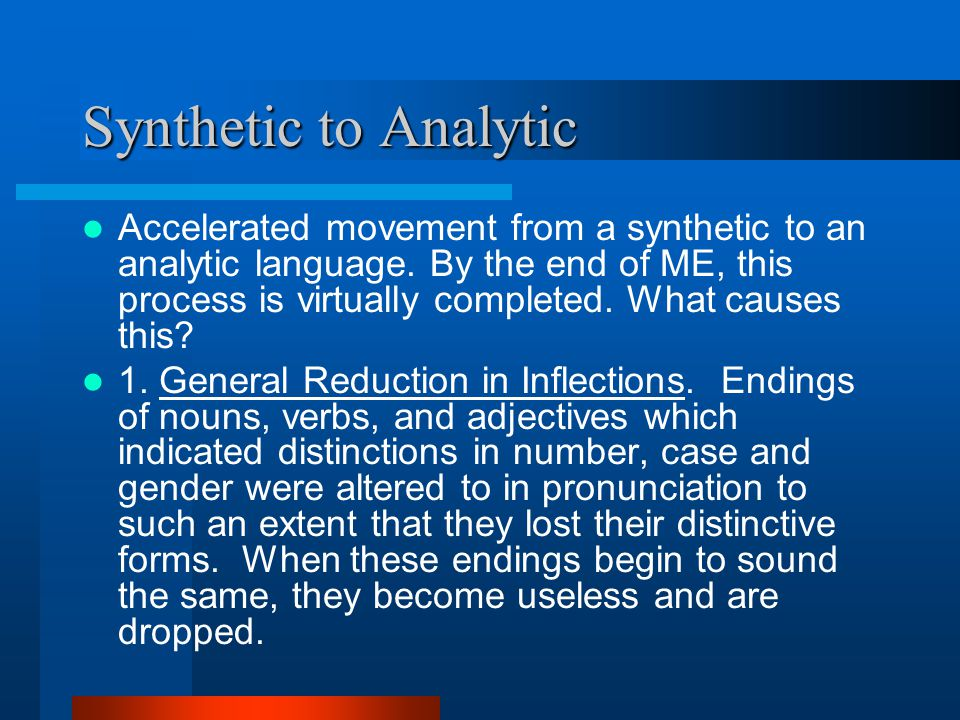 Synthetic to Analytic Accelerated movement from a synthetic to an analytic language.