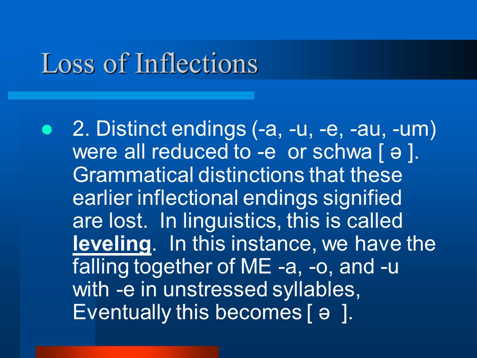 Loss of Inflections 2.