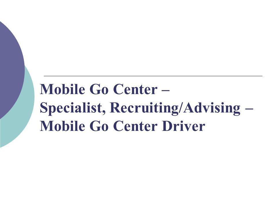 Mobile Go Center – Specialist, Recruiting/Advising – Mobile Go Center Driver