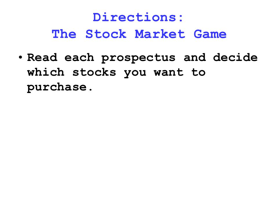 Directions: The Stock Market Game You have a list of companies in front of you. Most of the stock companies existed in the 1920's. Some became success