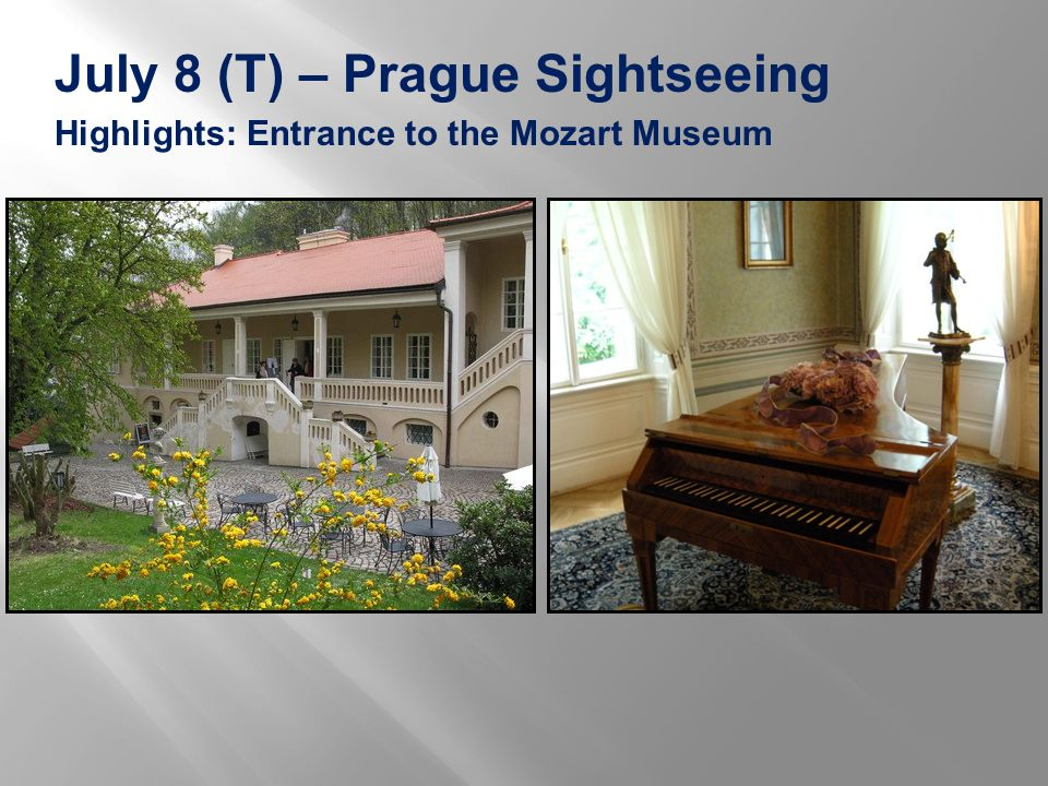 July 8 (T) – Prague Sightseeing Highlights: Entrance to the Mozart Museum