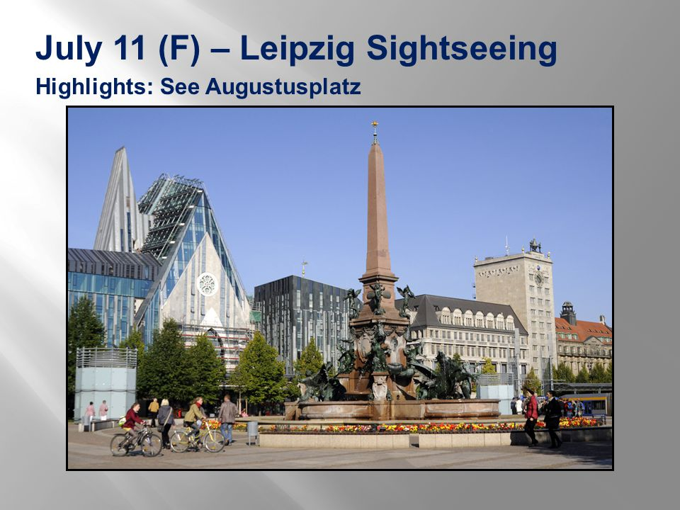 July 11 (F) – Leipzig Sightseeing Highlights: See Augustusplatz