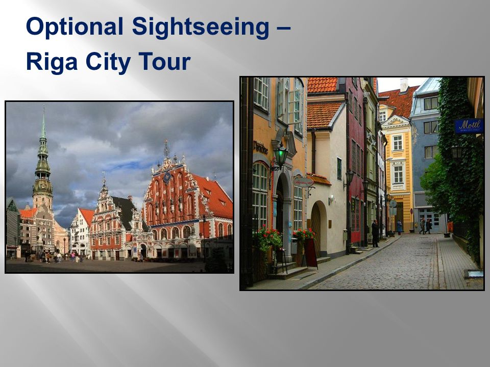 Optional Sightseeing – Riga City Tour