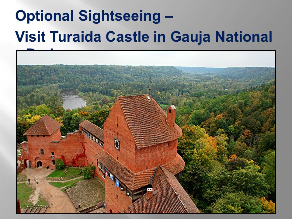 Optional Sightseeing – Visit Turaida Castle in Gauja National Park