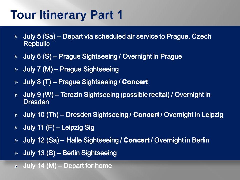 July 5 (Sa) – Flight to Prague, Czech Republic Overnight in the Air