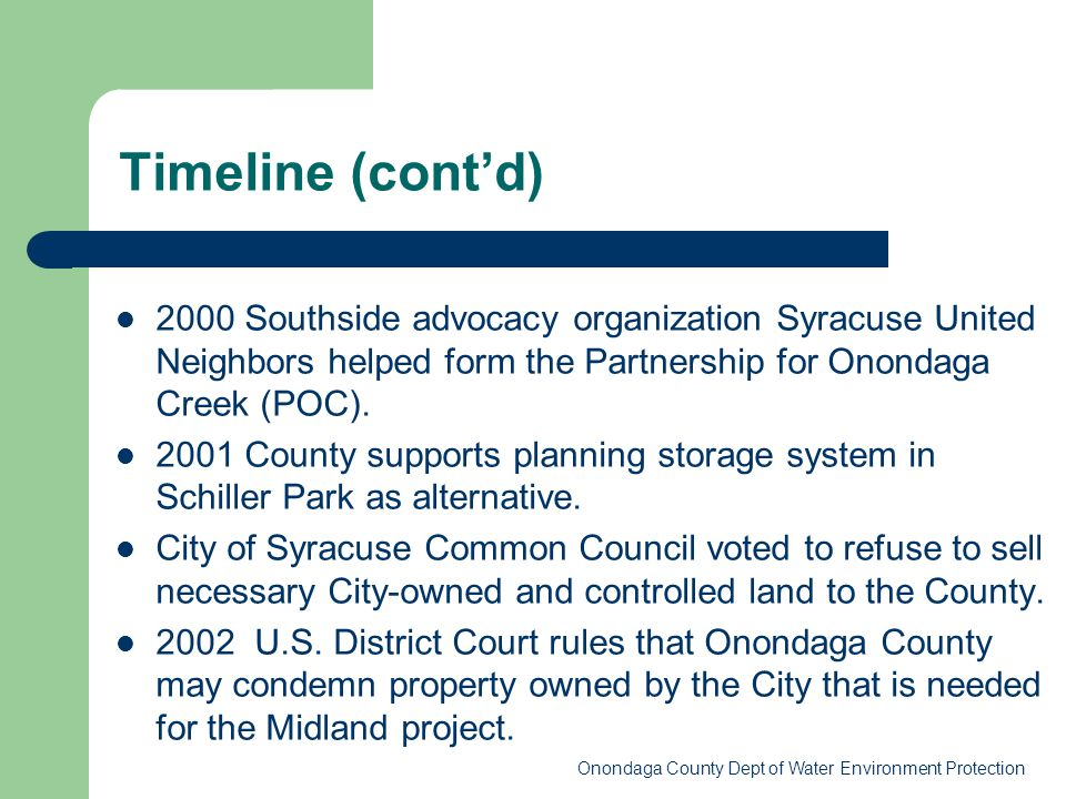 2000 Southside advocacy organization Syracuse United Neighbors helped form the Partnership for Onondaga Creek (POC). 2001 County supports planning sto