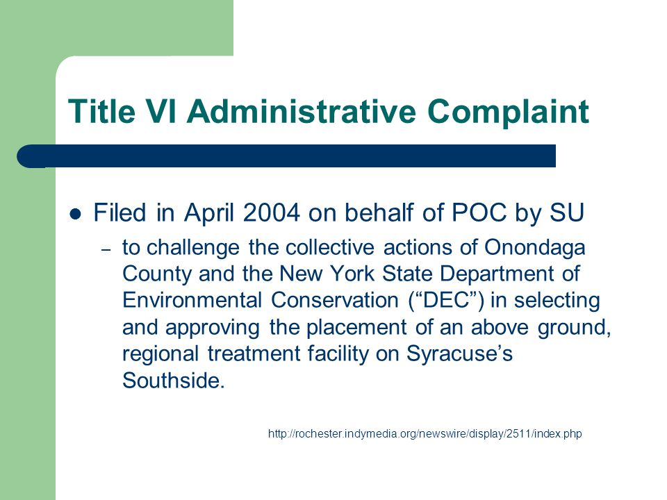 Title VI Administrative Complaint Filed in April 2004 on behalf of POC by SU – to challenge the collective actions of Onondaga County and the New York