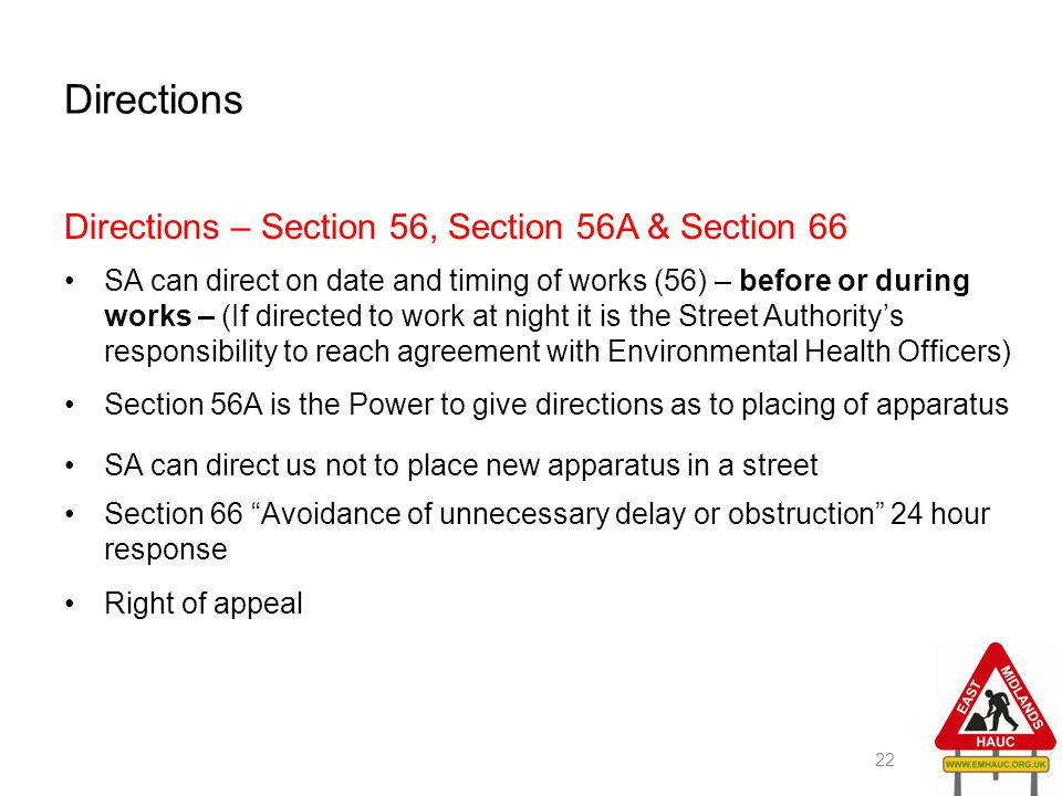 Directions Directions – Section 56, Section 56A & Section 66 SA can direct on date and timing of works (56) – before or during works – (If directed to