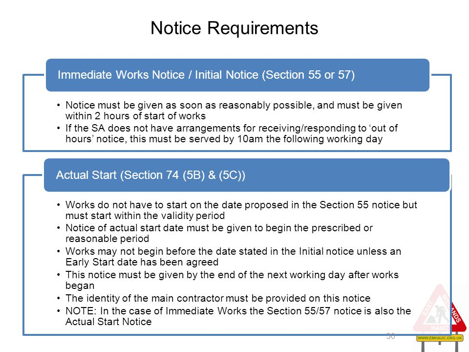 Notice Requirements Notice must be given as soon as reasonably possible, and must be given within 2 hours of start of works If the SA does not have ar