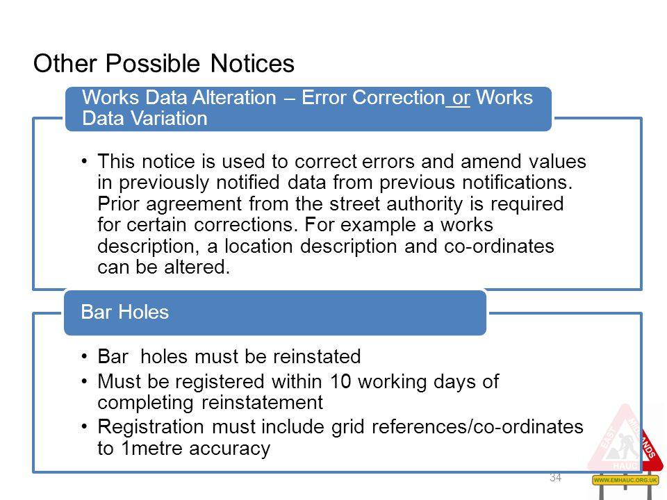 Other Possible Notices This notice is used to correct errors and amend values in previously notified data from previous notifications. Prior agreement