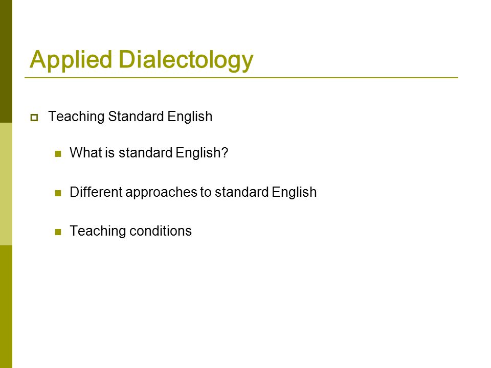 Applied Dialectology  Testing language Testing situation Language diagnostics
