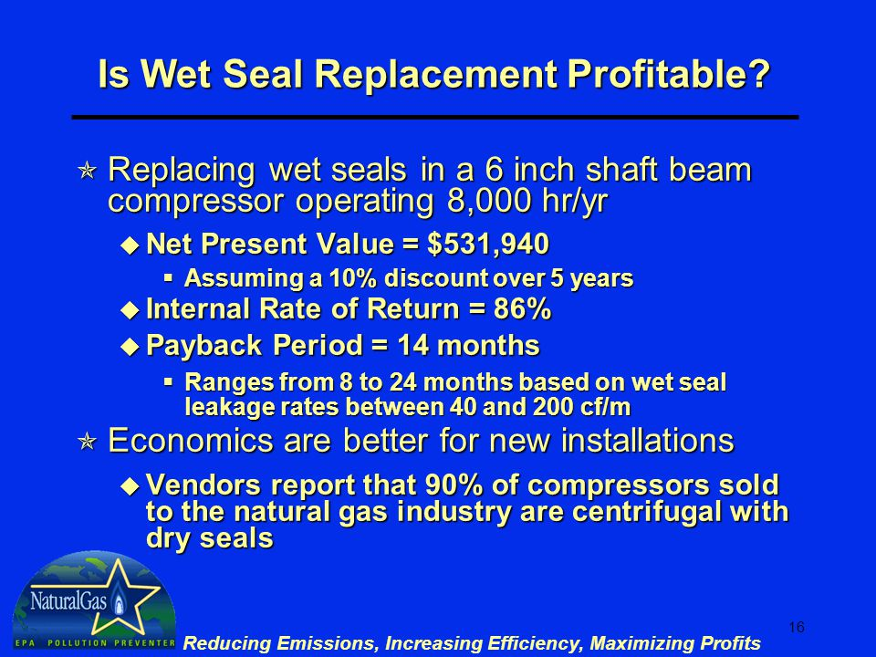 16 Reducing Emissions, Increasing Efficiency, Maximizing Profits Is Wet Seal Replacement Profitable.