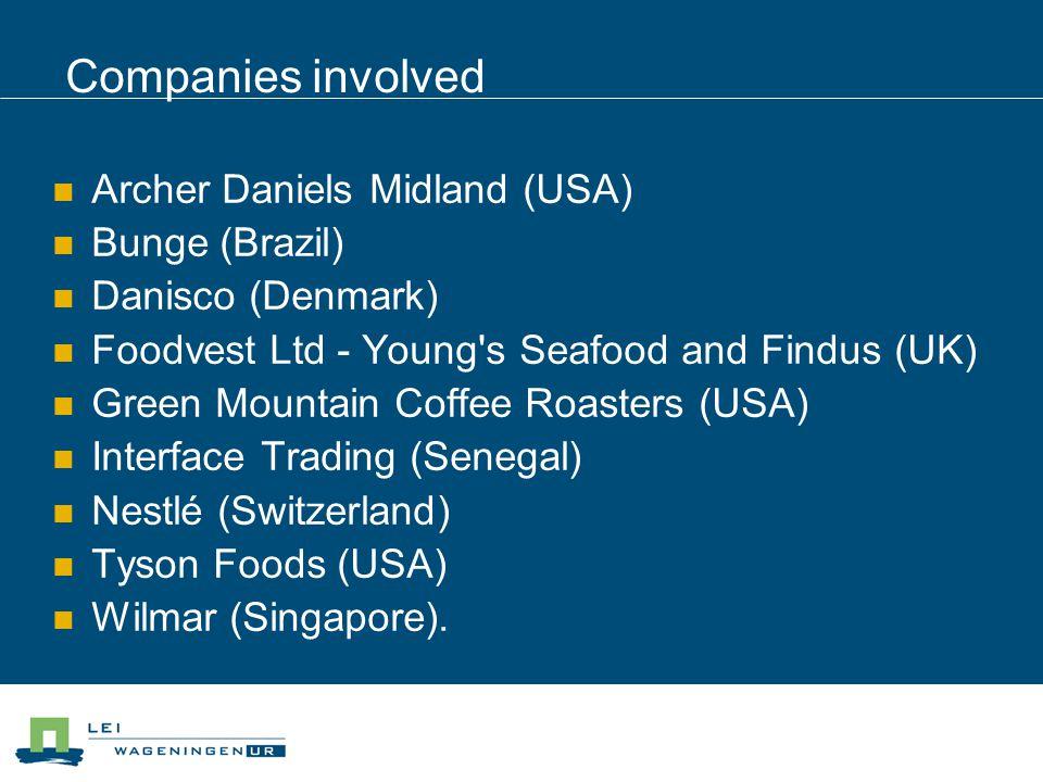 Companies involved Archer Daniels Midland (USA) Bunge (Brazil) Danisco (Denmark) Foodvest Ltd - Young s Seafood and Findus (UK) Green Mountain Coffee Roasters (USA) Interface Trading (Senegal) Nestlé (Switzerland) Tyson Foods (USA) Wilmar (Singapore).
