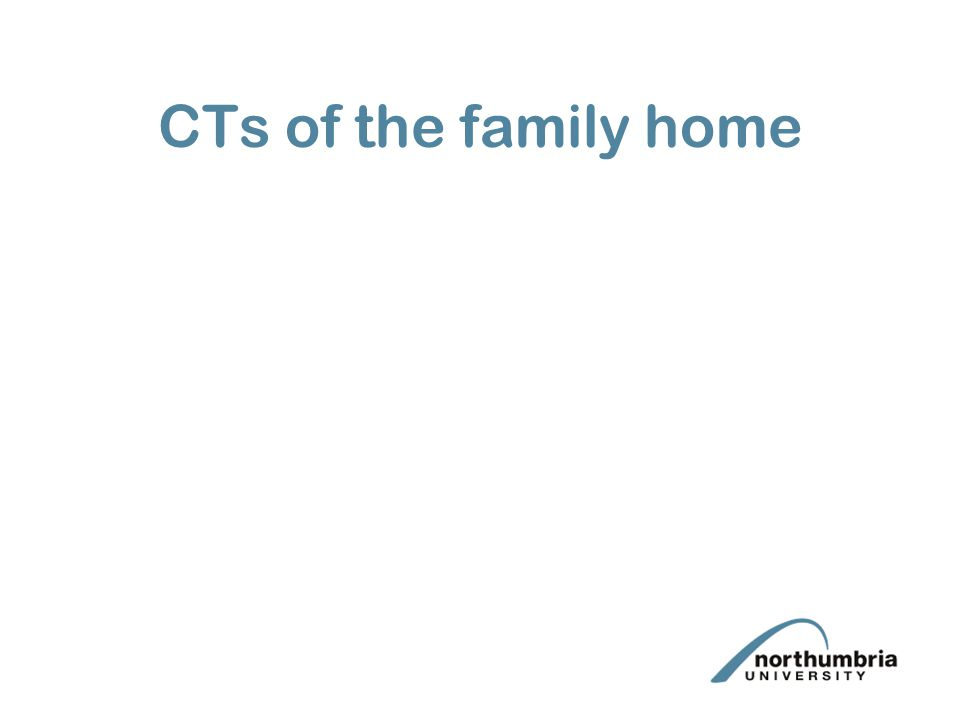 CTs of the family home