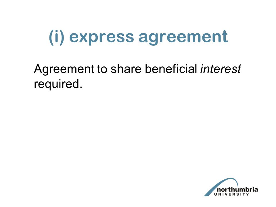 (i) express agreement Agreement to share beneficial interest required.