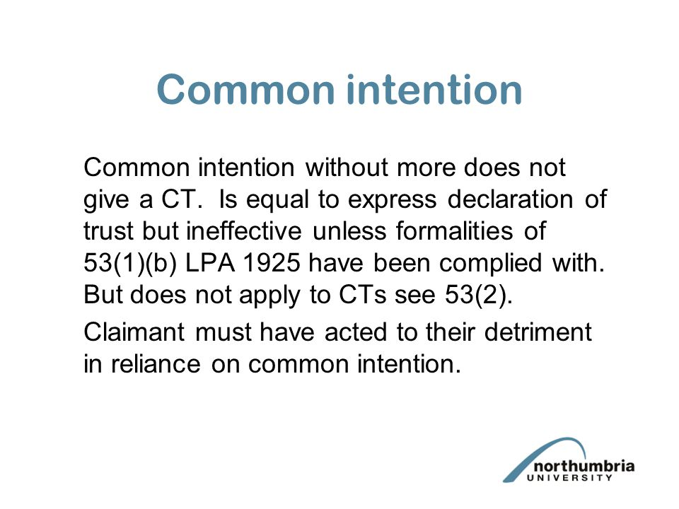 Common intention Common intention without more does not give a CT.