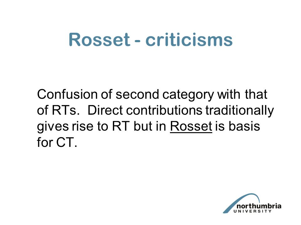 Rosset - criticisms Confusion of second category with that of RTs.