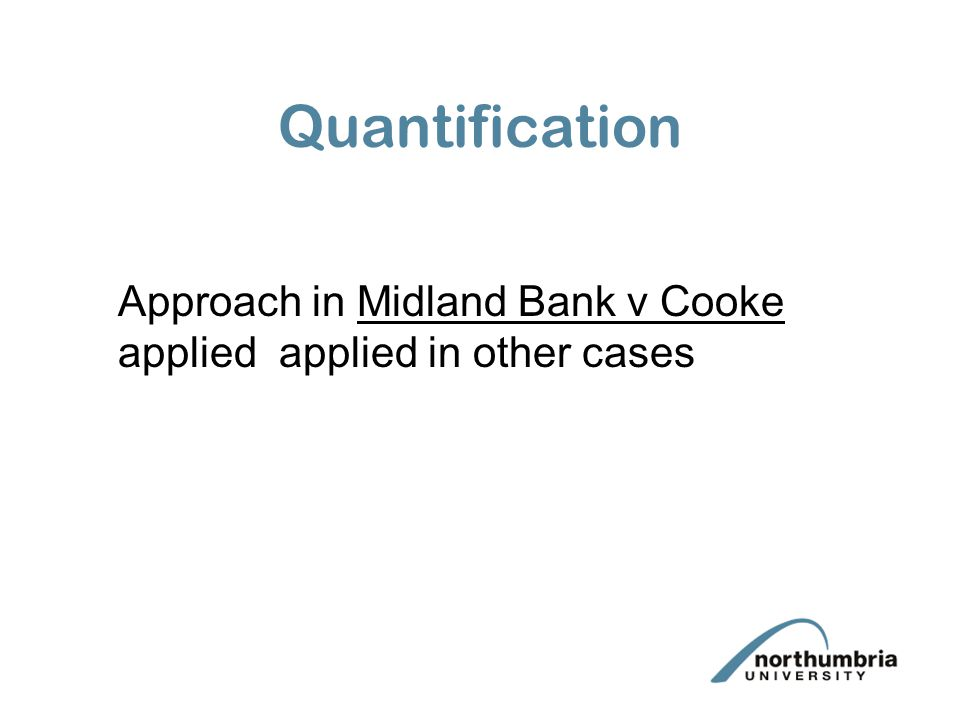 Quantification Approach in Midland Bank v Cooke applied applied in other cases