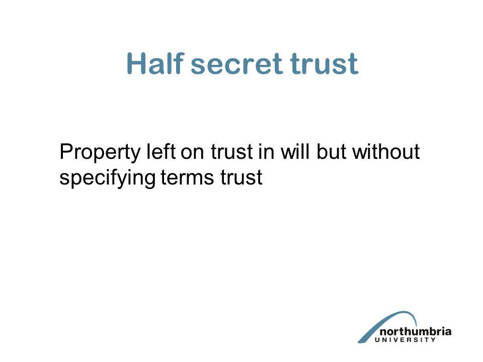 Why a secret trust.