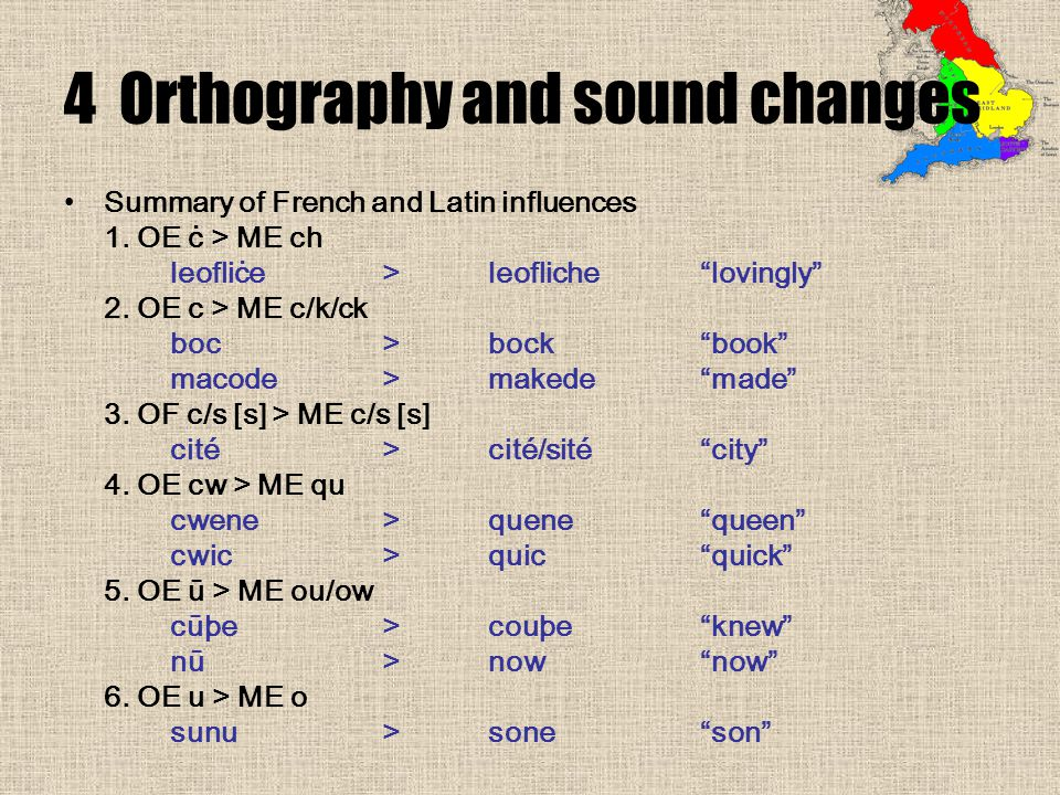 4 Orthography and sound changes Summary of French and Latin influences 1.