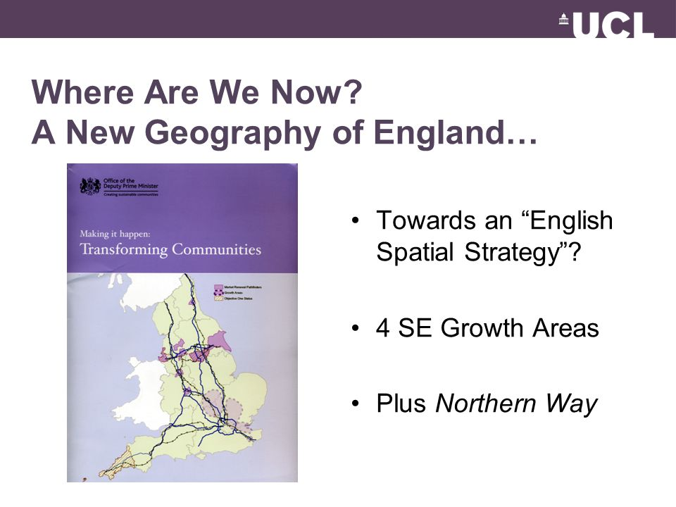 Where Are We Now. A New Geography of England… Towards an English Spatial Strategy .