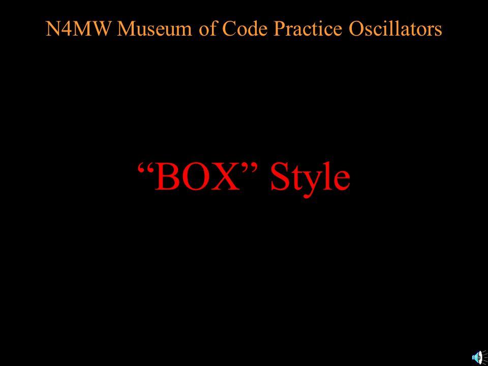 N4MW Museum of Code Practice Oscillators Dave Meier N4MW www.n4mw.com n4mw@n4mw.com Intro