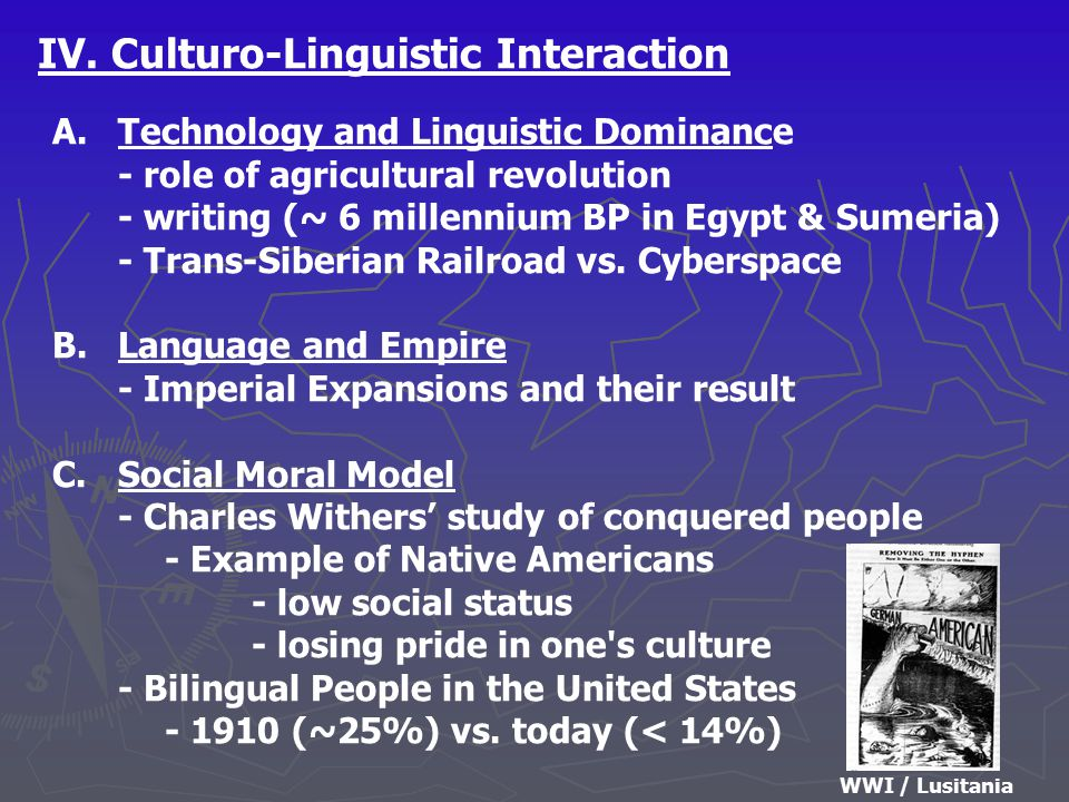 IV. Culturo-Linguistic Interaction A. Technology and Linguistic Dominance - role of agricultural revolution - writing (~ 6 millennium BP in Egypt & Su